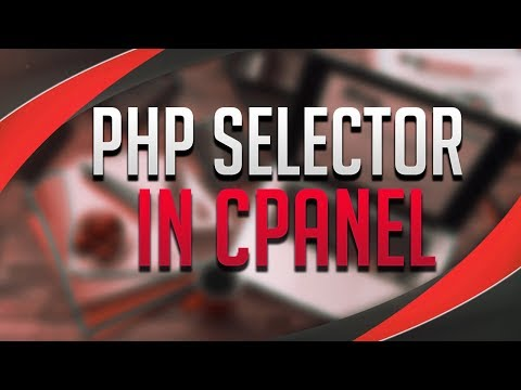 How To Use PHP Selector In cPanel