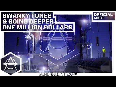 Swanky Tunes & Going Deeper - One Million Dollars