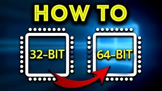 How to Upgrade 64 bit From 32 bit in Windows