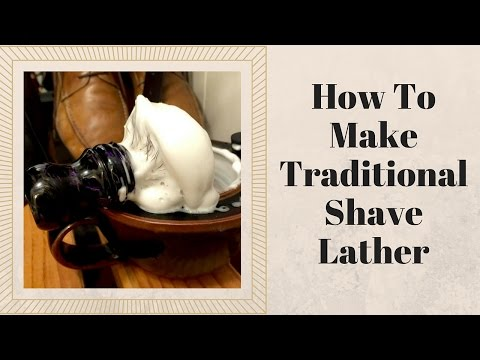 How To Make Traditional Shave Lather