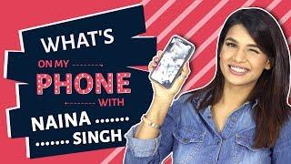 What's On My Phone With Naina Singh | Kumkum Bhagya