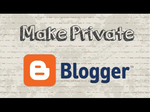 How to make Blogger private
