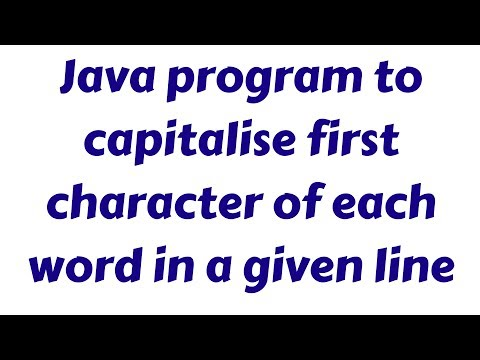 Java program to capitalise first character of each word in a given line || Interview Question