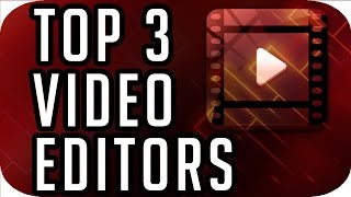 Top 3 Best FREE Video Editing Software (2016-2017)