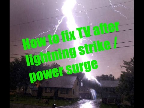 How to fix tv after lightning strike power surge