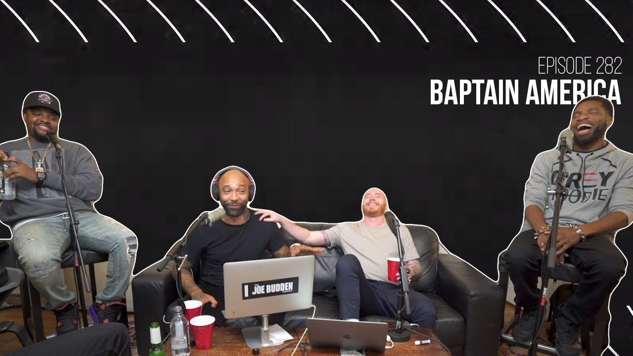 The Joe Budden Podcast Episode 282 | Baptain America