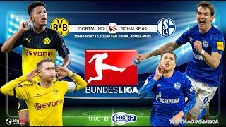 NHẬN ĐỊNH BÓNG ĐÁ. Soi kèo nhà cái Dortmund vs Schalke. FOX Sports 2 trực tiếp Bundesliga vòng 26