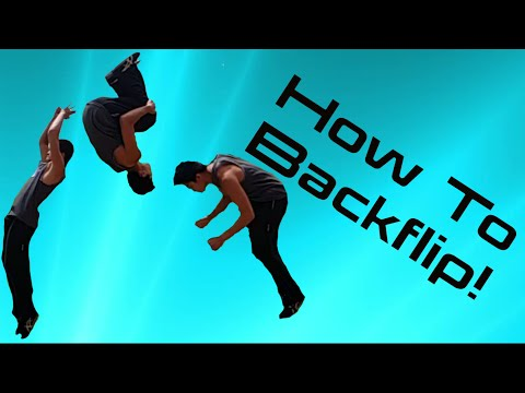 How to Do a Backflip + Overcome Fear of Backflip (Parkour/Freerunning Tutorial)