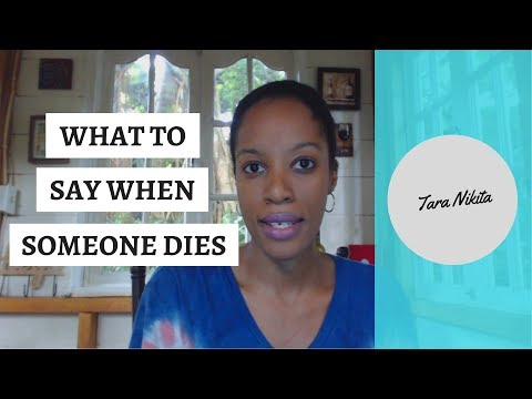 What To Say When Someone's Loved One Dies