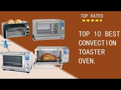 best convection oven| Top rated best cheap compact stainless steel  toaster oven   reviews 2017.