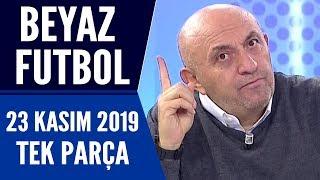 Beyaz Futbol 23 Kasım 2019