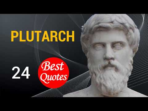 🔵 The 24 Best Quotes by Plutarch ✅