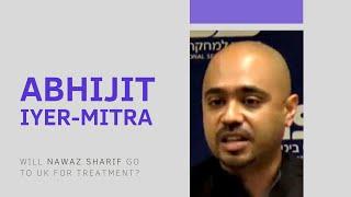 Abhijit Iyer-Mitra on what impact Nawaz Sharif would have on Pakistan