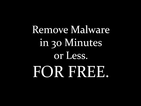 How to remove viruses, adware, and malware in 30 minutes or less for FREE.
