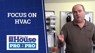 This Old House   Pro2pro: Focus On Hvac   Full Episode