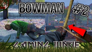 BOWMAN #2 / How To Use The Bow / DayZ Standalone / Gaming Junkie