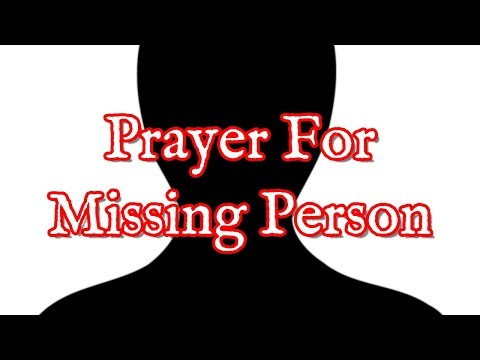 Prayer For Missing Person - Prayers To Find People Who Are Missing