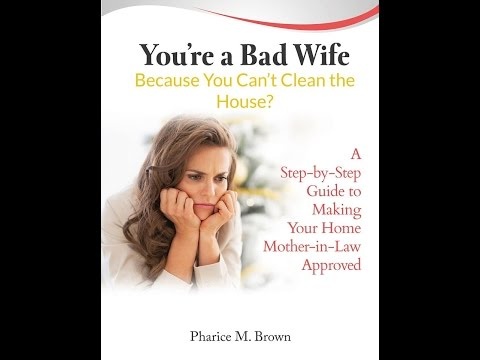 You're A Bad Wife Because Can't Clean House