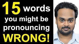 15 Words You Might Be Pronouncing WRONG! - Commonly Mispronounced English Words