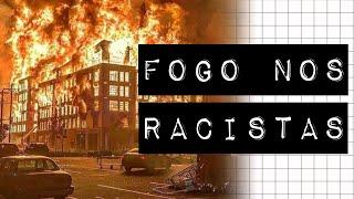 EUA: FOGO NOS RACISTAS