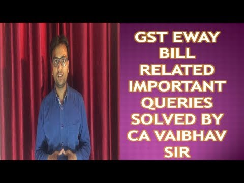 Gst Eway Bill Related Queries - Important FAQS About Eway Bill System