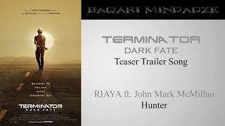 Terminator: Dark Fate Teaser Trailer Song | Hunter