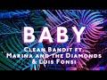 'Baby' (Lyrics) - Clean Bandit ft. Marina & Luis Fonsi