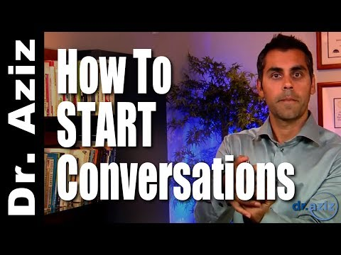 How To Start A Conversation With Confidence|  Dr. Aziz - Confidence Coach