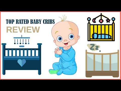 Top rated baby cribs   Cribs buying guide   Best baby cribs 2017