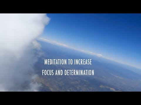 Meditation to Increase Focus and Determination