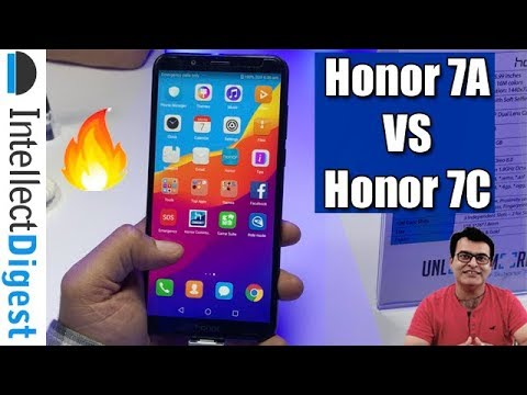 Honor 7C VS Honor 7A- What Is The Difference? Hands On Overview | Intellect Digest