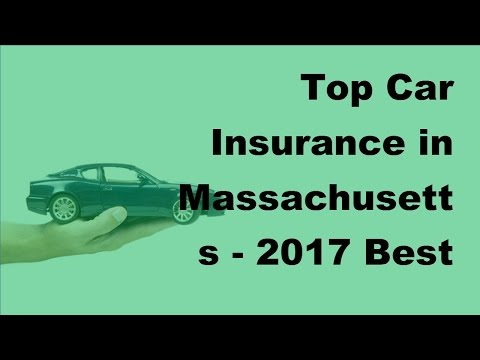 Top Car Insurance in Massachusetts -  2017 Best Car Insurance Policy