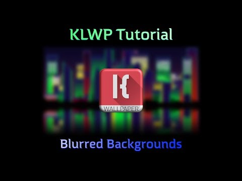 KLWP Tutorial - Blurred Background Tips