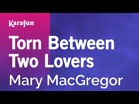 Karaoke Torn Between Two Lovers - Mary MacGregor *