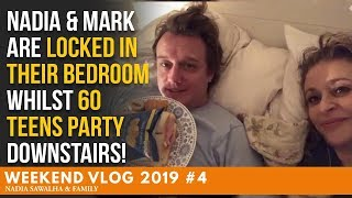 WEEKEND VLOG 4 - Nadia & Mark ARE Locked In Their BEDROOM whilst 60 TEENS Party Downstairs!