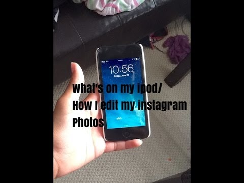 Whats on my iPod/ how i edit my Instagram pictures