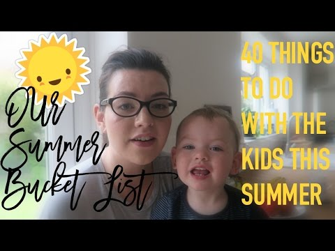 Summer Bucket List | 40 Things to do with the kids this Summer