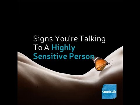 Signs You're Talking To A Highly Sensitive Person