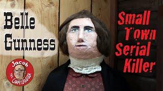 Belle Gunness - Small Town Serial Killer