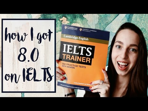 How I got band 8.0 on IELTS | Books, tips, advice, links