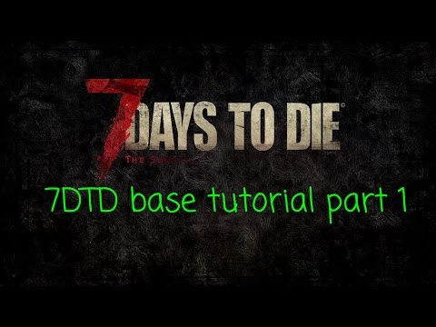Seven Days To Die Great Begginer Fort Complete Tutorial easy