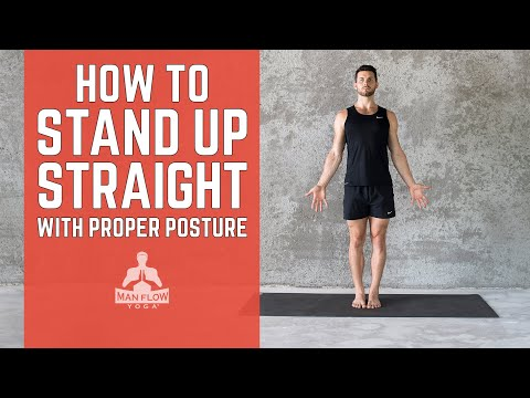 How to Stand Up Straight with Proper Posture