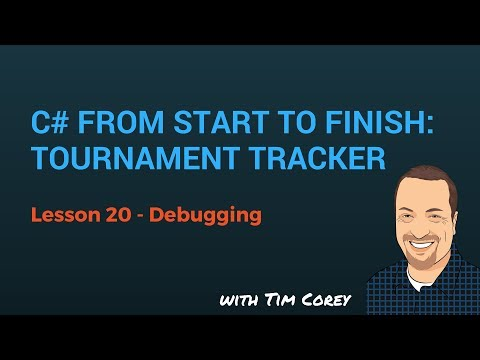 C# App Start To Finish Lesson 20 - Debugging