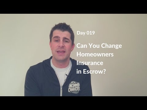 Day 019 | Can You Change Homeowners Insurance in Escrow?