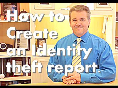 How to Create an Identity Theft Report. ID theft Tips