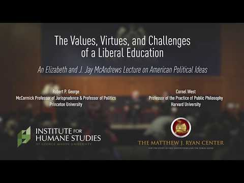 The Values, Virtues, and Challenges of a Liberal Education | Cornel West, Robert George