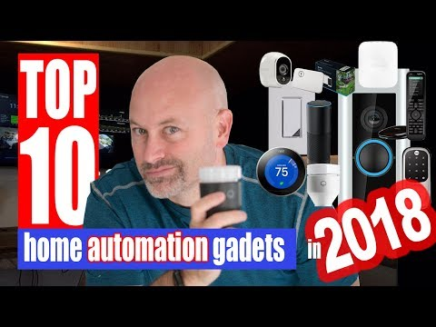Top 10 Home Automation Gadgets 2018
