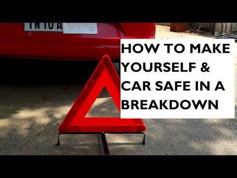 How to Make Yourself and Your Car Safe in a Breakdown