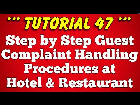 Step by Step Procedure to Handle Guest Complaint at Hotel and Restaurant - Tutorial 47