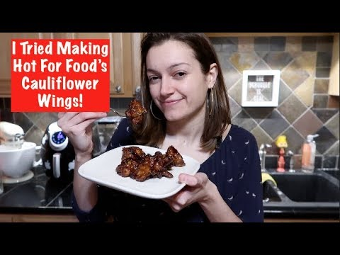 I Tried Making a Hot for Food Recipe - Cauliflower Wings!